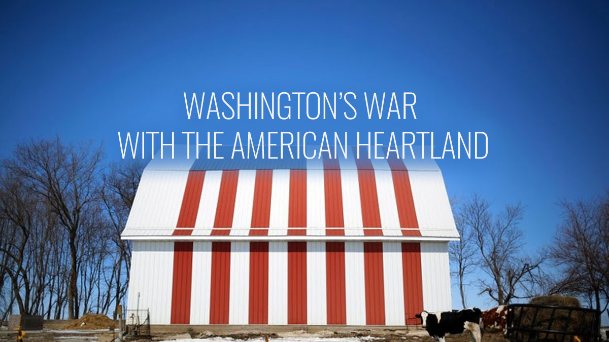 Washington's war with the American Heartland
