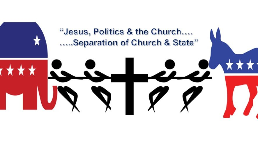 """Jesus, Politics & the Church ...Separation of Church & State"" /  PART 2"
